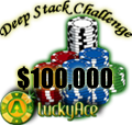 LuckyAce Poker $100,000 Deep Stack Challenge