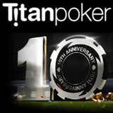 10th anniversary titan poker