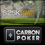 Carbon Poker Dollar Frenzy - $25k Garanti Tournoi