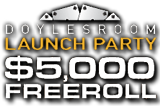 doyles room launch party freeroll