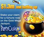 How to win the PartyCasino Gold Mega Jackpot, get slot bonus codes and reload bonuses for Party Casino.