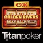 Golden Rivers Främjande Titan Poker