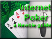 newbie guide internet poker online rooms