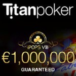 iPOPS VIII Horario - Serie Titan Poker