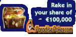 ParadisePoker €100,000 rake race