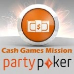 Missioni Party Poker Cash Game