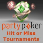 Party Poker Hit or Miss-turneringer og Freerolls