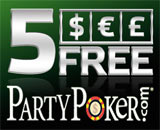 PartyPoker free 5 with no deposit needed bonus.