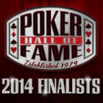 Poker Hall of Fame 2014 Nomeados - WSOP