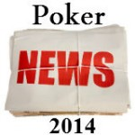 Poker News 2014 - Top Stories of the Year