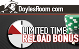 Reload bonus code DoylesRoom Poker.