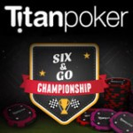 Six&Go Championship Series - Titan Poker