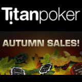 titan poker autumn sales