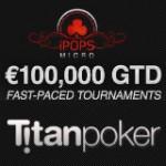 Titan Poker iPOPS Micro Turneringsserie