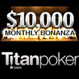 titan poker monthly bonanza