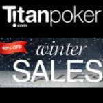 Titan Poker Winter Sales 2014