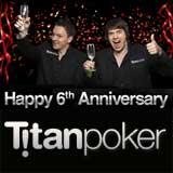 titan poker 6th anniversary