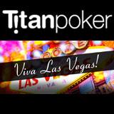 Viva Las Vegas - Titan Poker WSOP 2015